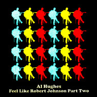 Albumcover Al Hughes - Feels Like Robert Johnson, Pt. 2
