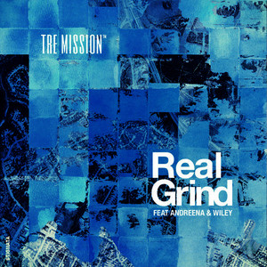 Albumcover Tre Mission Featuring Wiley and Andreena - Real Grind
