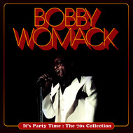 Bobby Womack - It's Party Time : The 70s Collection