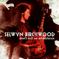 Albumcover Selwyn Birchwood - Don't Call No Ambulance