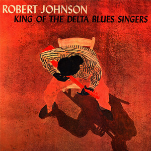 Albumcover Robert Johnson - King of the Delta Blues SIngers