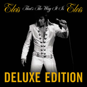 Albumcover Elvis Presley - That's the Way It Is (Deluxe Edition)