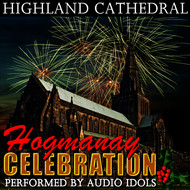 Albumcover Audio Idols - Highland Cathedral: Hogmanay Celebration