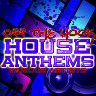 Albumcover Various Artists - Off da Hook: House Anthems