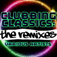 Albumcover Various Artists - Clubbing Classics: The Remixes