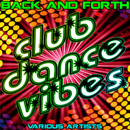 Albumcover Various Artists - Back and Forth: Club Dance Vibes