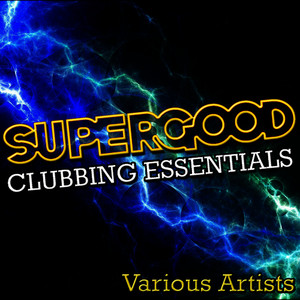 Albumcover Various Artists - Supergood: Clubbing Essentials