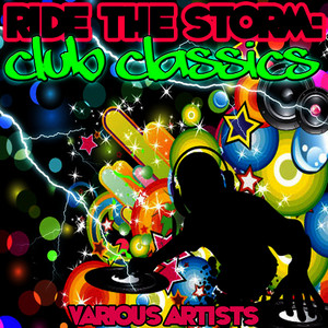 Albumcover Various Artists - Ride the Storm: Club Classics