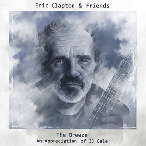 Albumcover Eric Clapton - Eric Clapton & Friends - The Breeze (An Appreciation of JJ Cale)