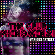 Various Artists - The Club Phenomena!