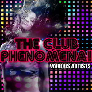 Albumcover Various Artists - The Club Phenomena!