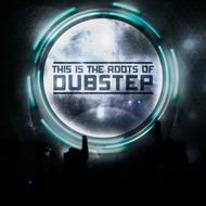 Various Artists - THIS IS THE ROOTS OF DUBSTEP VOL. 1