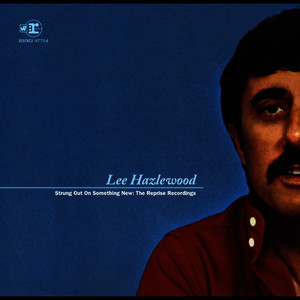 Albumcover Lee Hazlewood - Strung Out On Something New: The Reprise Recordings