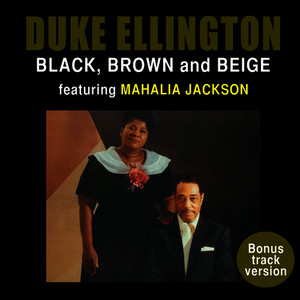 Albumcover Duke Ellington - Black, Brown and Beige (feat. Mahalia Jackson) [Bonus Track Version]
