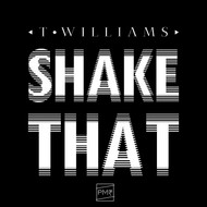 Albumcover T Williams - Shake That EP