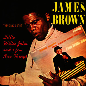 Albumcover James Brown - Thinking About Little Willie John And A Few Nice Things