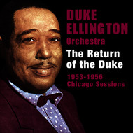 Albumcover Duke Ellington - The Return of the Duke: 1953-1956 Chicago Sessions (Bonus Track Version)