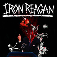 Albumcover Iron Reagan - The Tyranny of Will (Deluxe Version)