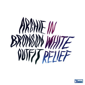 Albumcover Archie Bronson Outfit - In White Relief
