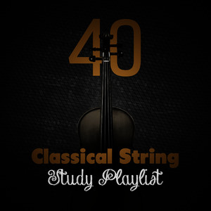 Albumcover Ludwig van Beethoven - 40 Classical String Study Playlist