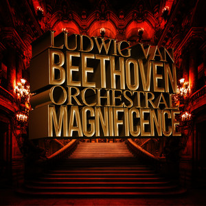 Albumcover Ludwig van Beethoven - Ludwig Van Beethoven: Orchestral Magnificence