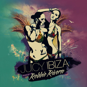 Albumcover Robbie Rivera - Juicy Ibiza 2014