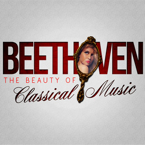 Albumcover Ludwig van Beethoven - Beethoven: The Beauty of Classical Music