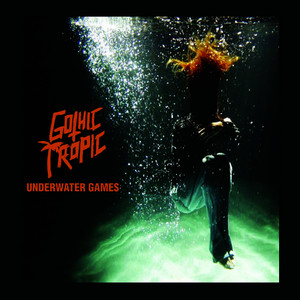 Albumcover Gothic Tropic - Underwater Games - Single