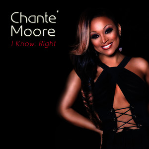 Albumcover Chanté Moore - I Know, Right