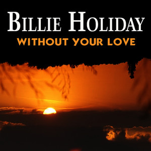 Albumcover Billie Holiday - Without Your Love