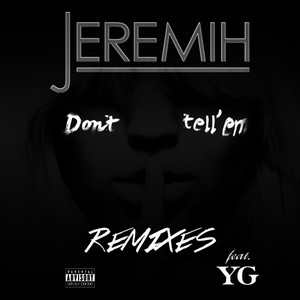 Albumcover Jeremih / YG - Don't Tell 'Em (Remixes [Explicit])