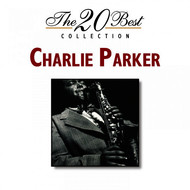 Charlie Parker - The 20 Best Collection