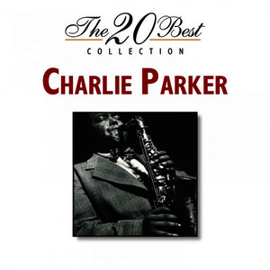 Albumcover Charlie Parker - The 20 Best Collection
