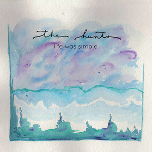 Albumcover The Hunts - Life Was Simple