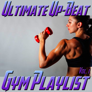 Various Artists - Ultimate Up-Beat Gym Playlist, Vol. 1