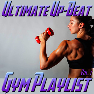 Albumcover Various Artists - Ultimate Up-Beat Gym Playlist, Vol. 1