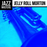 Albumcover Jelly Roll Morton - Jazz Masters: Jelly Roll Morton