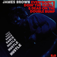 Albumcover James Brown - Everybody's Doin' The Hustle & Dead On The Double Bump