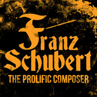 Franz Schubert: The Prolific Composer