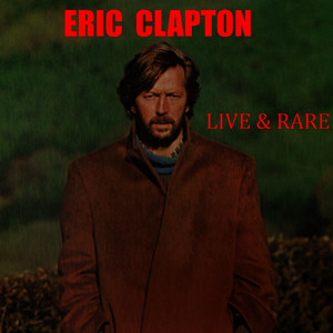 Albumcover Eric Clapton - Live & Rare (Remastered)