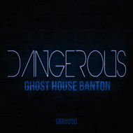 Ghost House Banton - Dangerous