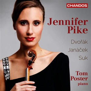Albumcover Jennifer Pike - Dvořák, Janáček & Suk: Music for Violin & Piano