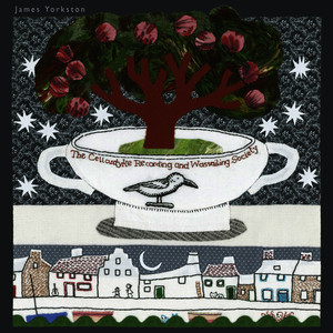 Albumcover James Yorkston - The Cellardyke Recording and Wassailing Society