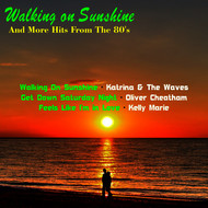 Albumcover Various Artists - Walking on Sunshine and More Hits from the 80's