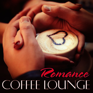 Albumcover Various Artists - Coffee Lounge: Romance