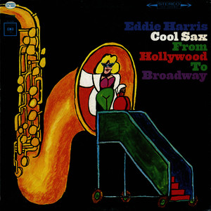 Albumcover Eddie Harris - Cool Sax From Hollywood To Broadway