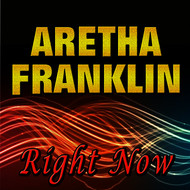 Aretha Franklin - Right Now