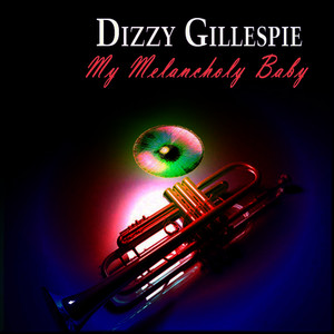 Albumcover Dizzy Gillespie - My Melancholy Baby
