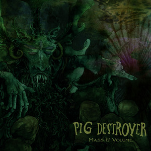 Albumcover Pig Destroyer - Mass & Volume