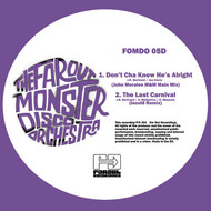 Albumcover The Far Out Monster Disco Orchestra - Don't Cha Know He's Alright / The Last Carnival Remixes